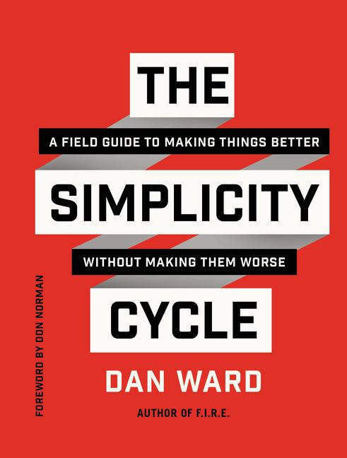 Book cover image: The Simplicity Cycle: A Field Guide to Making Things Better Without Making Them Worse