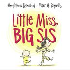 Little Miss, Big Sis Hardcover  by Amy Krouse Rosenthal
