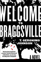 Welcome to Braggsville Hardcover  by T. Geronimo Johnson