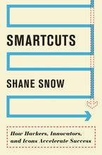 Smartcuts Hardcover  by Shane Snow