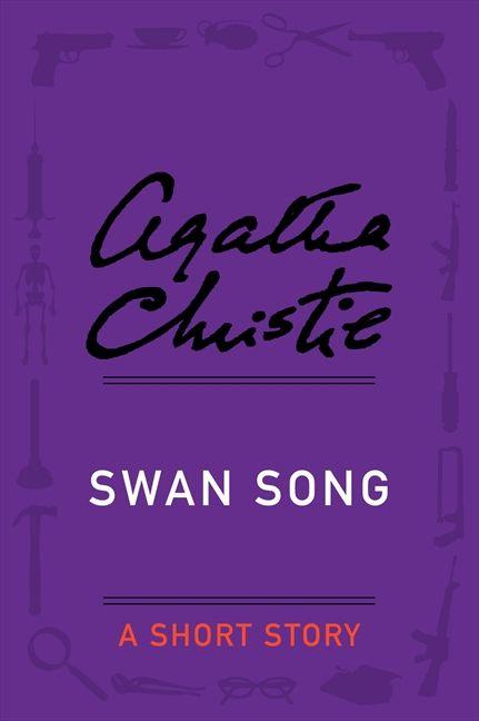 Swan Song - Agatha Christie - E-book