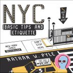 NYC Basic Tips and Etiquette Paperback  by Nathan W. Pyle