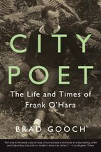 City Poet Paperback  by Brad Gooch