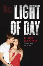 Light of Day Hardcover  by Allison van Diepen