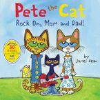 Pete the Cat: Rock On, Mom and Dad! Paperback  by James Dean