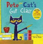 Pete the Cat's Got Class Hardcover  by James Dean
