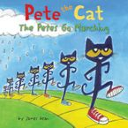 Pete the Cat: The Petes Go Marching Hardcover  by James Dean