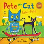 Pete the Cat: Robo-Pete Paperback  by James Dean