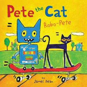 Pete the Cat: Robo-Pete