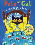 Pete the Cat and the Bedtime Blues Hardcover  by James Dean