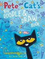 Pete the Cat's Big Doodle & Draw Book Paperback  by James Dean