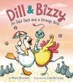 Dill & Bizzy Hardcover  by Nora Ericson