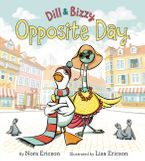 Dill & Bizzy: Opposite Day Hardcover  by Nora Ericson