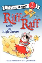 Riff Raff Sails the High Cheese Hardcover  by Susan Schade