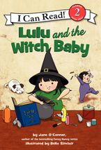 Lulu and the Witch Baby Hardcover  by Jane O'Connor