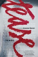 Tease Hardcover  by Amanda Maciel