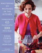 Mastering My Mistakes in the Kitchen Hardcover  by Dana Cowin