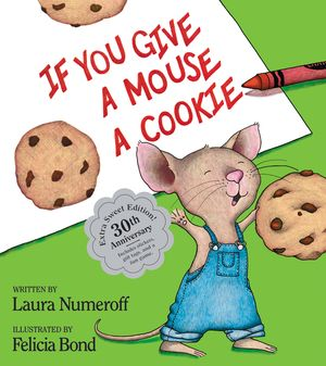 If You Give a Mouse a Cookie: Extra Sweet Edition book image