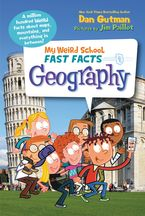 My Weird School Fast Facts: Geography Hardcover  by Dan Gutman