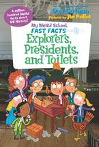 My Weird School Fast Facts: Explorers, Presidents, and Toilets Hardcover  by Dan Gutman
