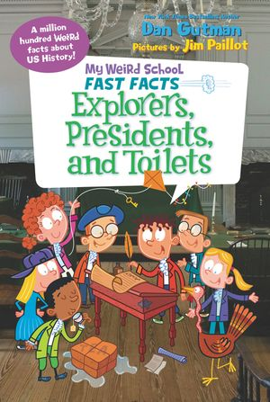 My Weird School Fast Facts: Explorers, Presidents, and Toilets book image