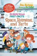 My Weird School Fast Facts: Space, Humans, and Farts Hardcover  by Dan Gutman