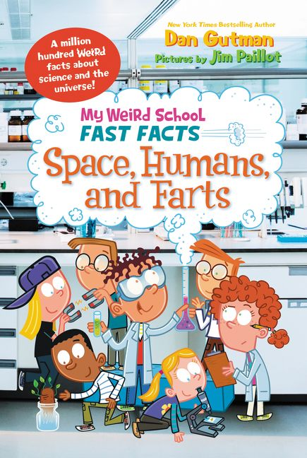 my weird school fast facts space humans and farts dan gutman