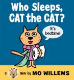 Who Sleeps, Cat the Cat? Board book  by Mo Willems