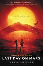 Last Day on Mars Hardcover  by Kevin Emerson