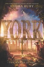 York: The Map of Stars Hardcover  by Laura Ruby