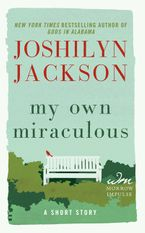 My Own Miraculous Paperback  by Joshilyn Jackson