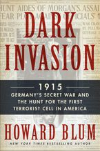Dark Invasion Hardcover  by Howard Blum