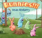 Bunnies!!! Hardcover  by Kevan Atteberry