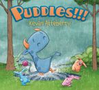 Puddles!!! Hardcover  by Kevan Atteberry