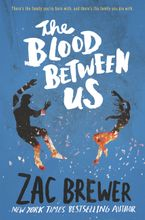 The Blood Between Us Hardcover  by Zac Brewer