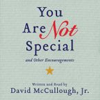 You Are Not Special Downloadable audio file UBR by Jr. McCullough David
