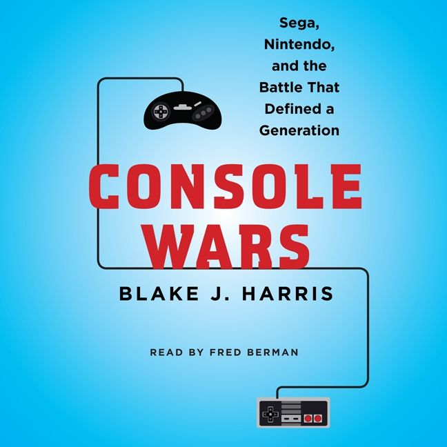 Console Wars - Blake J  Harris - Digital Audiobook