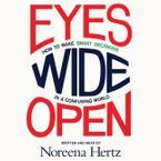 Eyes Wide Open Downloadable audio file UBR by Noreena Hertz