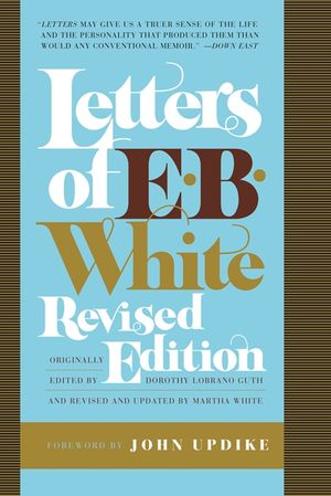 Letters of E. B. White, Revised Edition book image