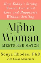 The Alpha Woman Meets Her Match Hardcover  by Sonya Rhodes