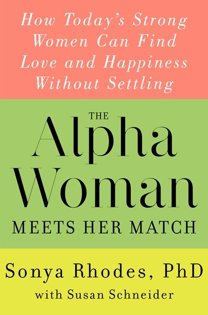 The Alpha Woman Meets Her Match - Sonya Rhodes - Hardcover