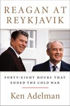 Reagan at Reykjavik Hardcover  by Ken Adelman
