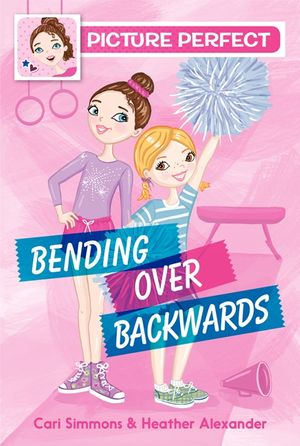 Picture Perfect #1: Bending Over Backwards book image