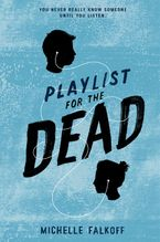 Playlist for the Dead Hardcover  by Michelle Falkoff