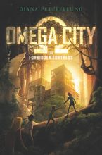 Omega City: The Forbidden Fortress Hardcover  by Diana Peterfreund