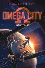 Omega City: Infinity Base Hardcover  by Diana Peterfreund