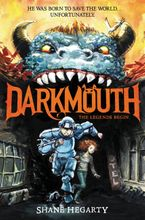 Darkmouth #1: The Legends Begin Hardcover  by Shane Hegarty
