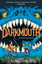 Darkmouth #3: Chaos Descends Hardcover  by Shane Hegarty