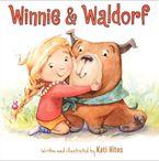 Winnie & Waldorf Hardcover  by Kati Hites