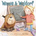 Winnie & Waldorf: Disobedience School Hardcover  by Kati Hites